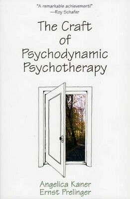 NEW The Craft Of Psychodynamic Psychotherapy by Angelica Kaner BOOK (Hardback)