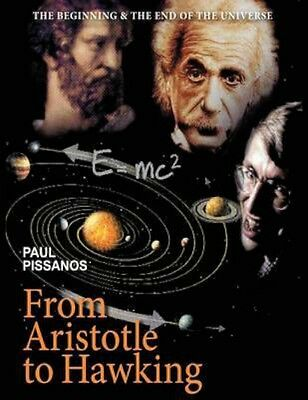 NEW From Aristotle To Hawking by Paul Pissanos BOOK (Paperback / softback)