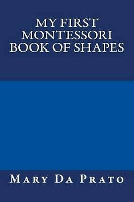 NEW My First Montessori Book Of Shapes by Mary... BOOK (Paperback / softback)