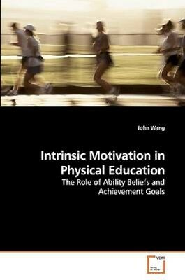 NEW Intrinsic Motivation In Physical Education... BOOK (Paperback / softback)