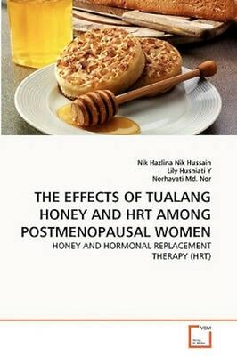 NEW The Effects Of Tualang Honey And Hrt Among... BOOK (Paperback)