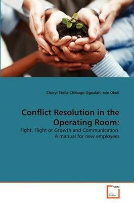 NEW Conflict Resolution In The Operating Room by N E Okoli... BOOK (Paperback)