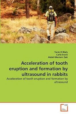 NEW Acceleration Of Tooth Eruption And Formation By... BOOK (Paperback)