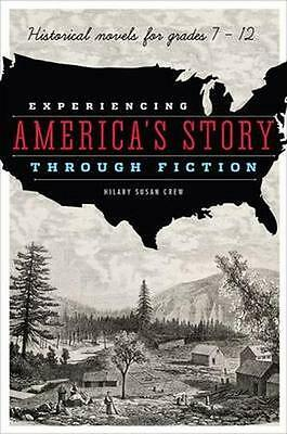 NEW Experiencing America's Story Through Fiction by Hilary... BOOK (Paperback)