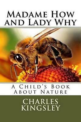 NEW Madame How And Lady Why by Kingsley Charles BOOK (Paperback) Free P&H