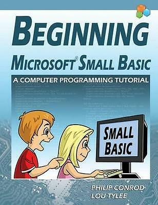 NEW Beginning Microsoft Small Basic - A Computer... BOOK (Paperback / softback)