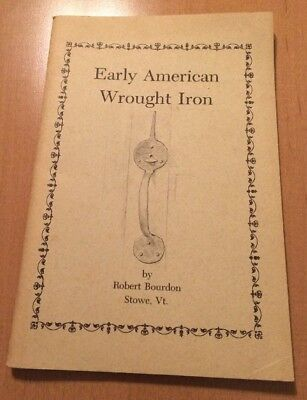 Early American Wrought Iron By Robert Bourdon