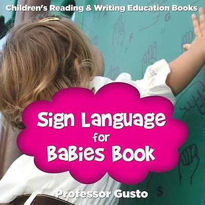 NEW Sign Language For Babies Book by Professor Gusto BOOK (Paperback / softback)