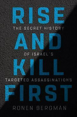 Rise and Kill First : The Inside Story and Secret Operations of Israel's Assassi