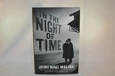 In the Night of Time by Antonio Munoz Molina (Hardback, 2015) First/First (Ch)