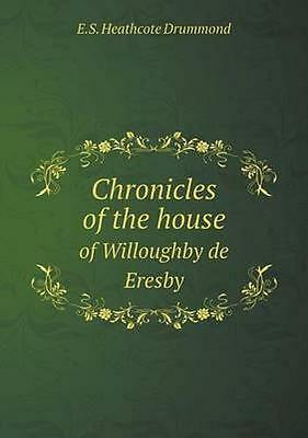 NEW Chronicles Of The House Of Willoughby De... BOOK (Paperback / softback)