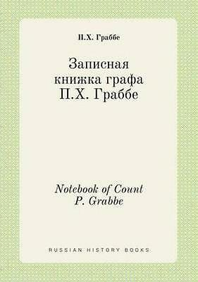 NEW Notebook Of Count P. Grabbe by P H Grabbe BOOK (Paperback / softback)