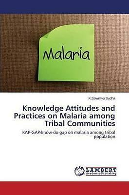 NEW Knowledge Attitudes And Practices On Malaria... BOOK (Paperback / softback)