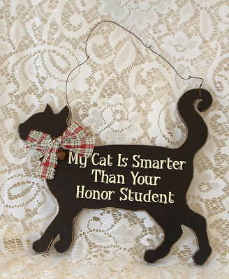 New Folk Black Kitty My Cat is Smarter than Your Honor Student Kitten Wood SIGN