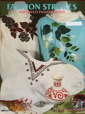 Fashion Strokes For Lovely Painted Shirts  Book No MM1441 by Jenise Jackson