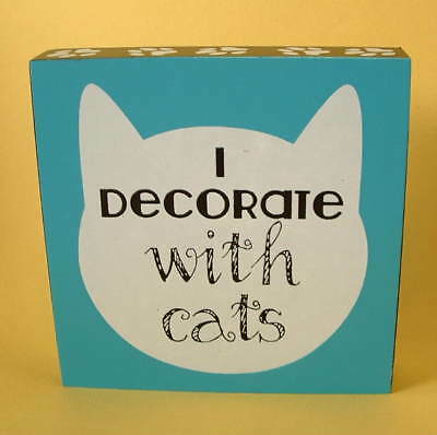 "New Cat Kitten Feline Face & Pawprints I Decorate with Cats 4"" Wood SIGN Plaque"