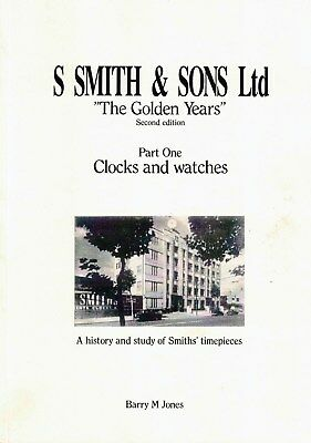 S Smith & Sons Ltd - 'The golden years' - Part ONE - Clocks, watches. NEW 3rd ed