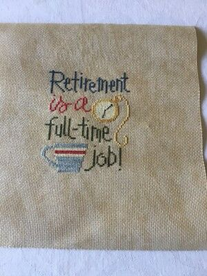 completed cross stitch - Retirement Is A Full Time Job