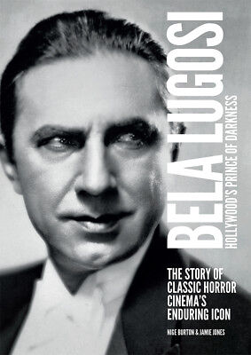Bela Lugosi: Hollywood's Prince of Darkness classic horror biography magazine