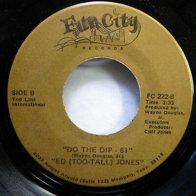 ED Too-Tall JONES 45 Do the dip / Funkin on your radio FUN CITY 1981 soul d204