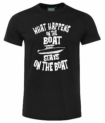 WHAT HAPPENS ON THE BOAT STAYS ON THE BOAT FUNNY TEE *8 Sizes To Choose From!