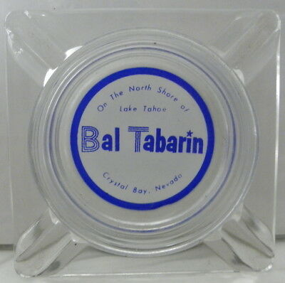 I have a ashtray from the Bal Tabarin Casino Crystal Bay North Shore Lake Tahoe