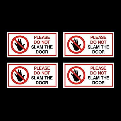 4x Please do not slam the door 100x50mm Stickers - Can, Van, Taxi, Decal, Lorry