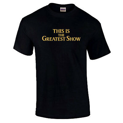 The Greatest Showman This is the Greatest Show P.T Barnum Kids Adults All Sizes