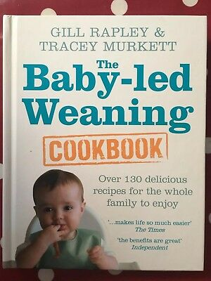 The Baby-led Weaning Cookbook: Over 130 delicious recipes