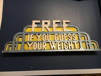 Free If You Guess Your Weight Metal Sign For Scale