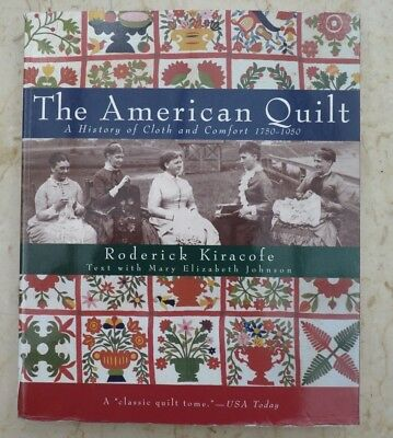 The American Quilt: A History of Cloth and Comfort 1750-1950 - key US sourcebook