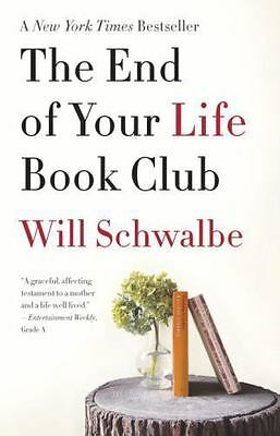 The End of Your Life Book Club by Schwalbe, Will
