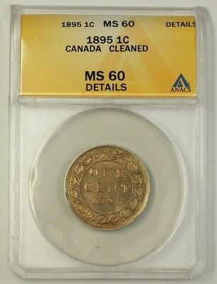 1895 Canada 1c One Cent Bronze Coin ANACS MS-60 Details Cleaned