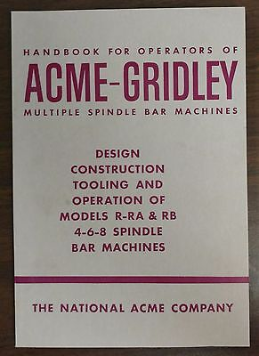 Handbook for Operators of Acme-Gridley Multiple Spindle Bar Machines