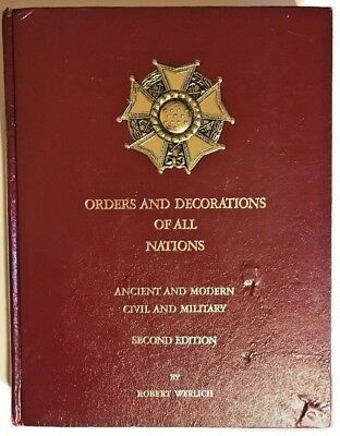 Orders and Decorations of All Nations - Ancient & Modern Civil & Military 2nd E.