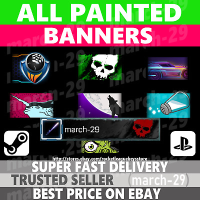 [PS4 / PC Steam] ALL Painted BANNERS Rocket League - Fast Delivery!