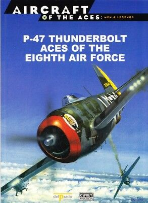 Osprey Aircraft P-47 Thunderbolt Aces of the Eighth Air Force ( Luftwaffe )