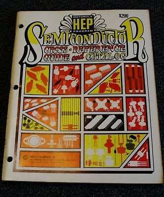 HEP Motorola Semiconductor Cross Reference Guide And Electronics Catalog 1977