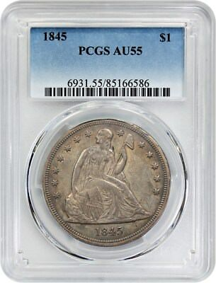 1845 $1 PCGS AU55 - Better Date - Liberty Seated Dollar - Better Date