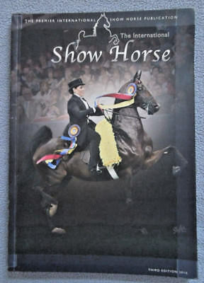 2016 The International Show Horse Book ~ Third Edition