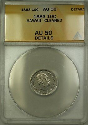 1883 Hawaii 10c Ten Cents Silver Coin ANACS AU-50 Details Cleaned