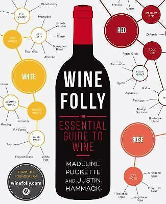 Wine Folly : The Visual Guide to Wine by Madeline Puckette and Justin Hammack (2
