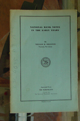 National Bank Notes in the Early Years  by William Dillilliston