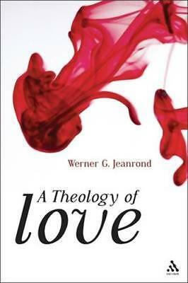 NEW A Theology Of Love by Werner G Jeanrond BOOK (Hardback) Free P&H