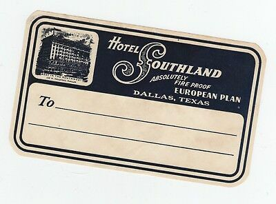 1920-1930  Hotel Southland Dallas Texas Absolutely Fireproof Luggage Label