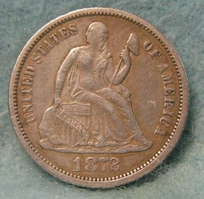 1872 Seated Liberty Silver Dime XF- * US Coin *