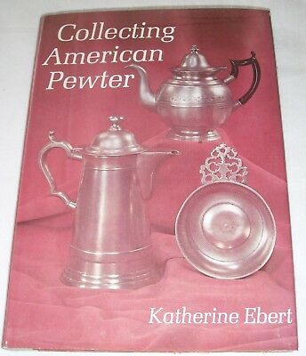 Collecting American Pewter by Katherine Ebert / Weathervane Books 1978