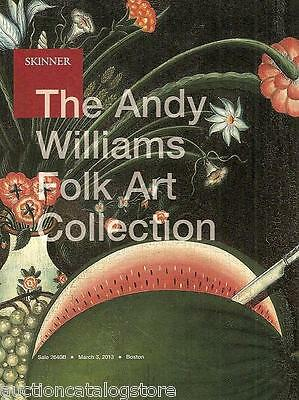 Skinner The Andy Williams Folk Art Collect. Good Condition Auction Catalog 2013