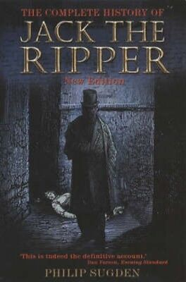 NEW The Complete History Of Jack The Ripper by Philip Sugden BOOK (Paperback)