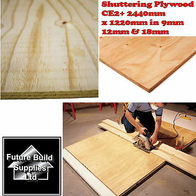 Shuttering Plywood Structural CE2+ 2440mmx1220mm 9mm/12mm&18mm Thick 8 x 4 ft